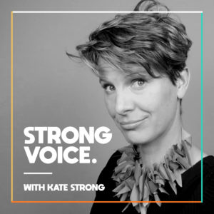 Podcast Cover Art A 300x300 - Kate Strong: Strong Voice, Strong People, Strong Actions, Strong Purpose